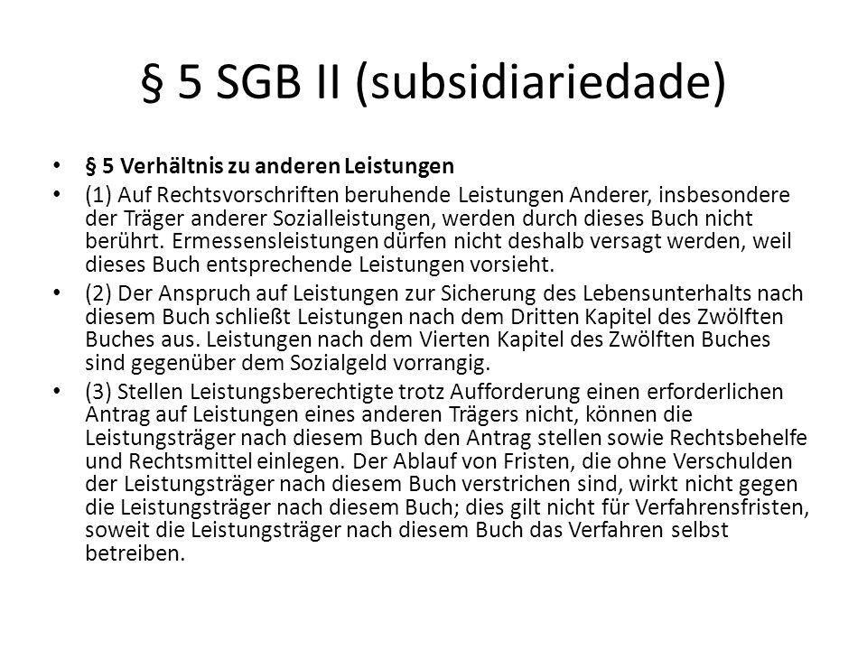 § 5 SGB II (subsidiariedade)
