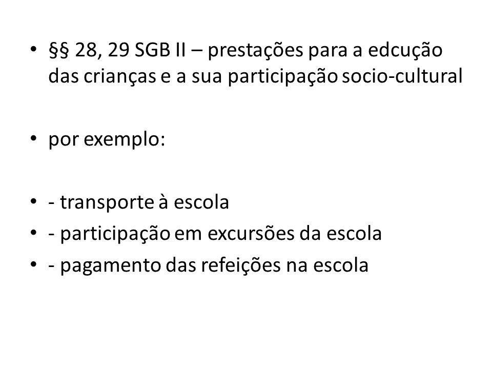§§ 28, 29 SGB II – prestações para a edcução das crianças e a sua participação socio-cultural