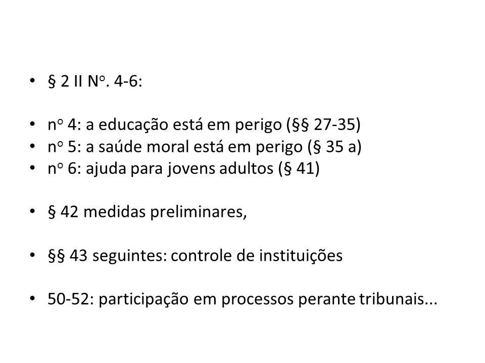 § 2 II No. 4-6: no 4: a educação está em perigo (§§ 27-35) no 5: a saúde moral está em perigo (§ 35 a)