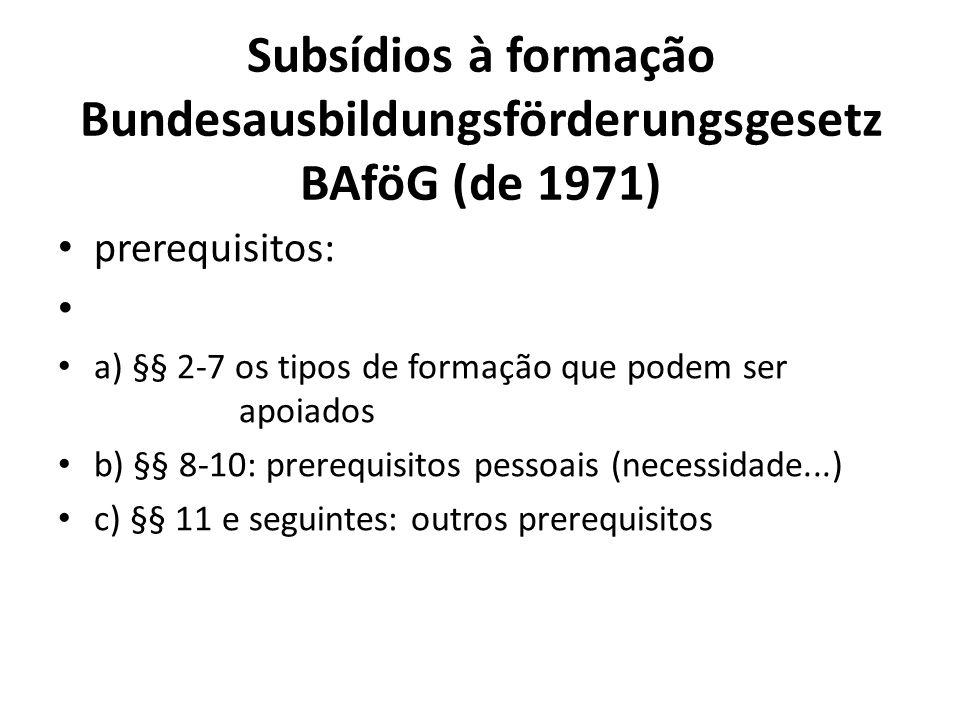 Subsídios à formação Bundesausbildungsförderungsgesetz BAföG (de 1971)
