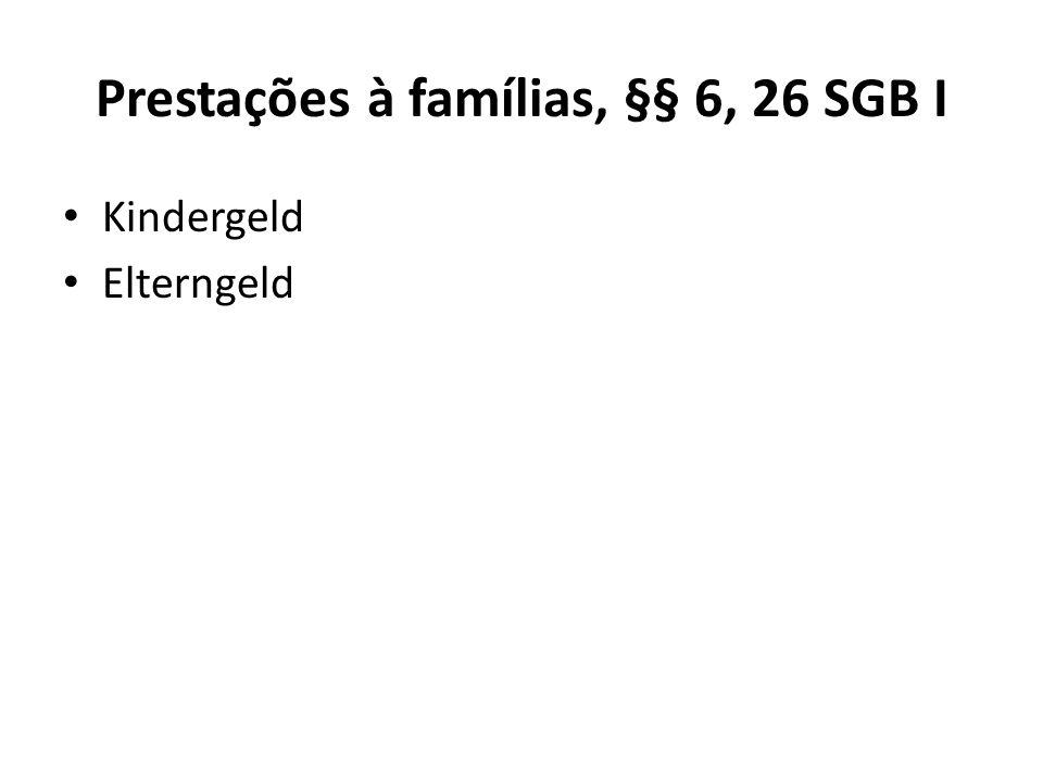 Prestações à famílias, §§ 6, 26 SGB I