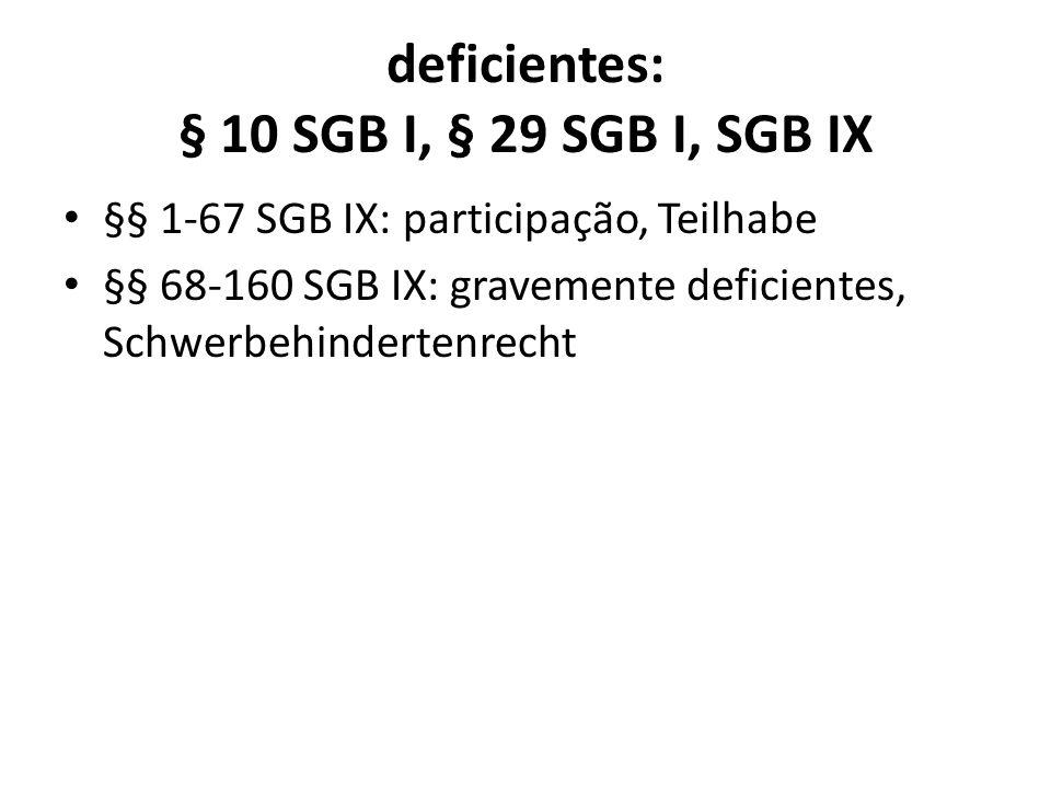 deficientes: § 10 SGB I, § 29 SGB I, SGB IX