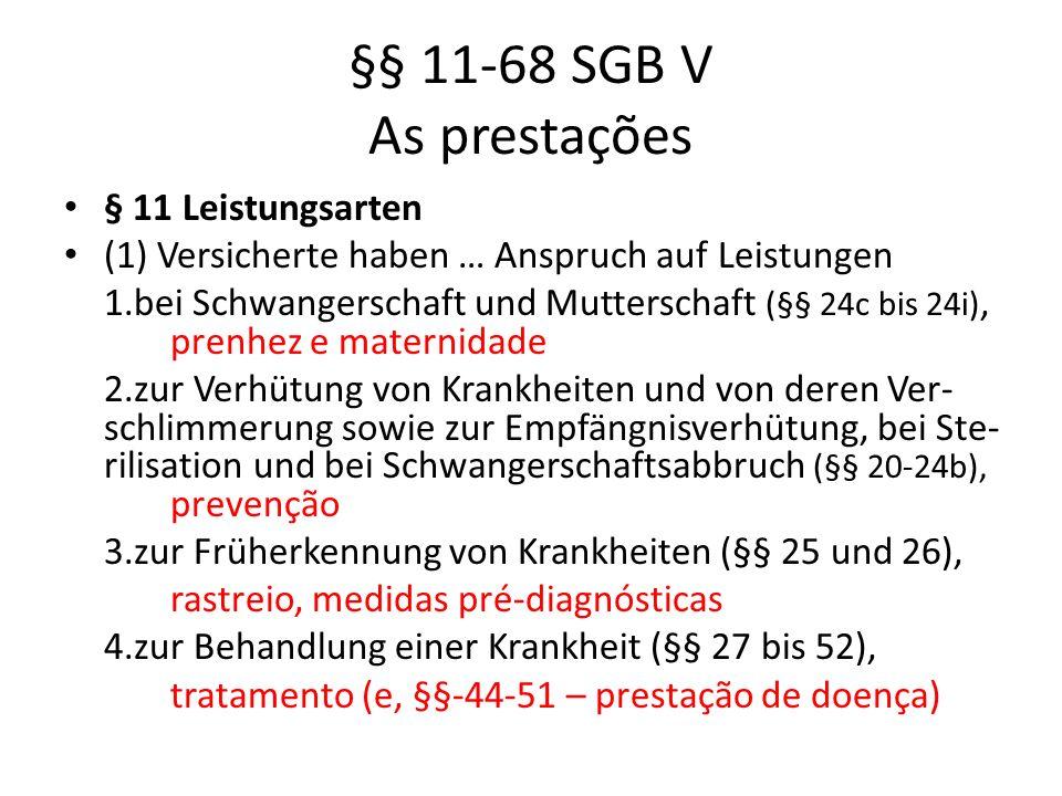 §§ 11-68 SGB V As prestações § 11 Leistungsarten