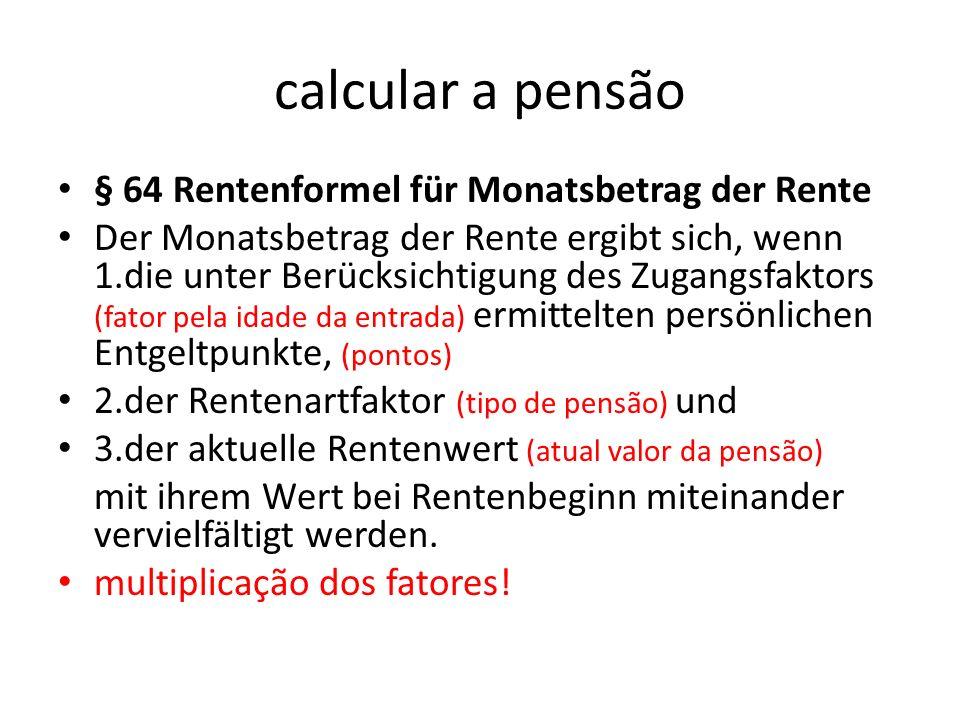 calcular a pensão § 64 Rentenformel für Monatsbetrag der Rente