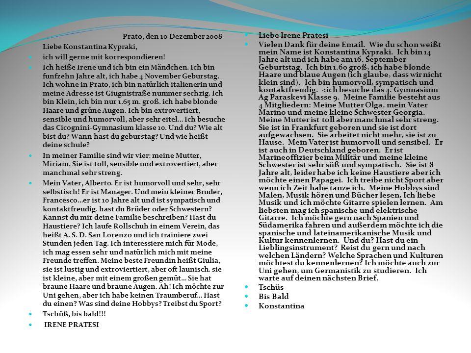 Prato, den 10 Dezember 2008 Liebe Konstantina Kypraki, ich will gerne mit korrespondieren!