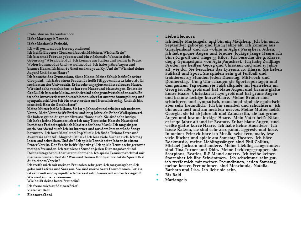 Prato, den 10. Dezember 2008 Liebe Mariangela Tounda, Liebe Moshoula Fatinaki,