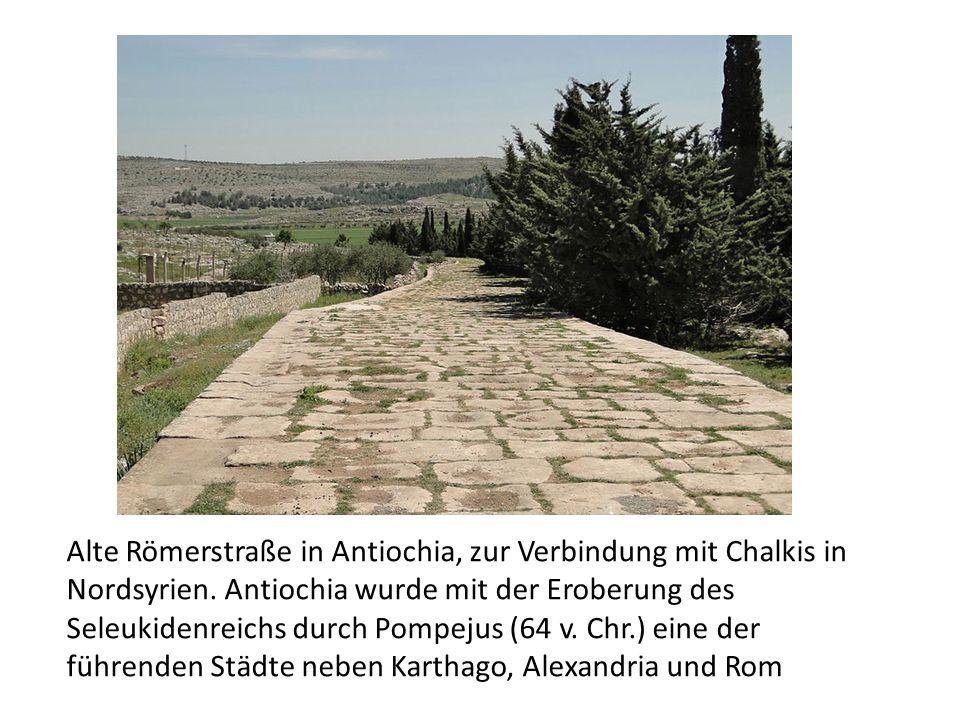 Alte Römerstraße in Antiochia, zur Verbindung mit Chalkis in Nordsyrien.