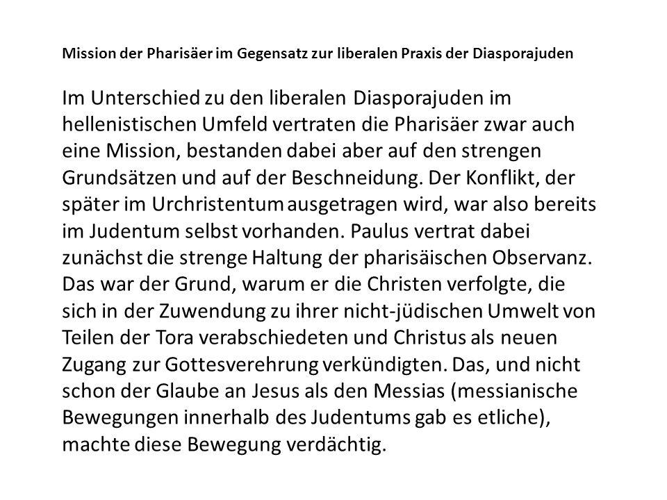 Mission der Pharisäer im Gegensatz zur liberalen Praxis der Diasporajuden