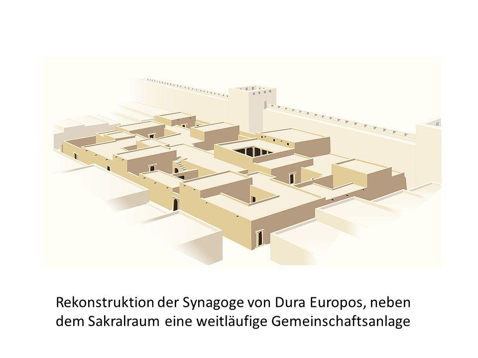 Rekonstruktion der Synagoge von Dura Europos, neben dem Sakralraum eine weitläufige Gemeinschaftsanlage