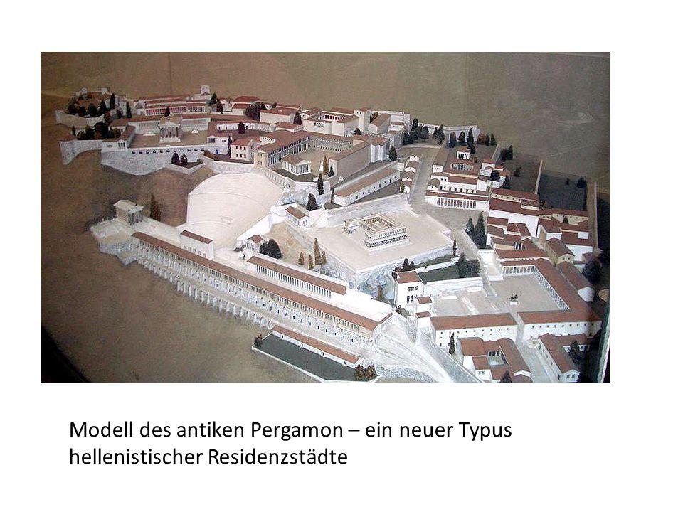 Modell des antiken Pergamon – ein neuer Typus hellenistischer Residenzstädte