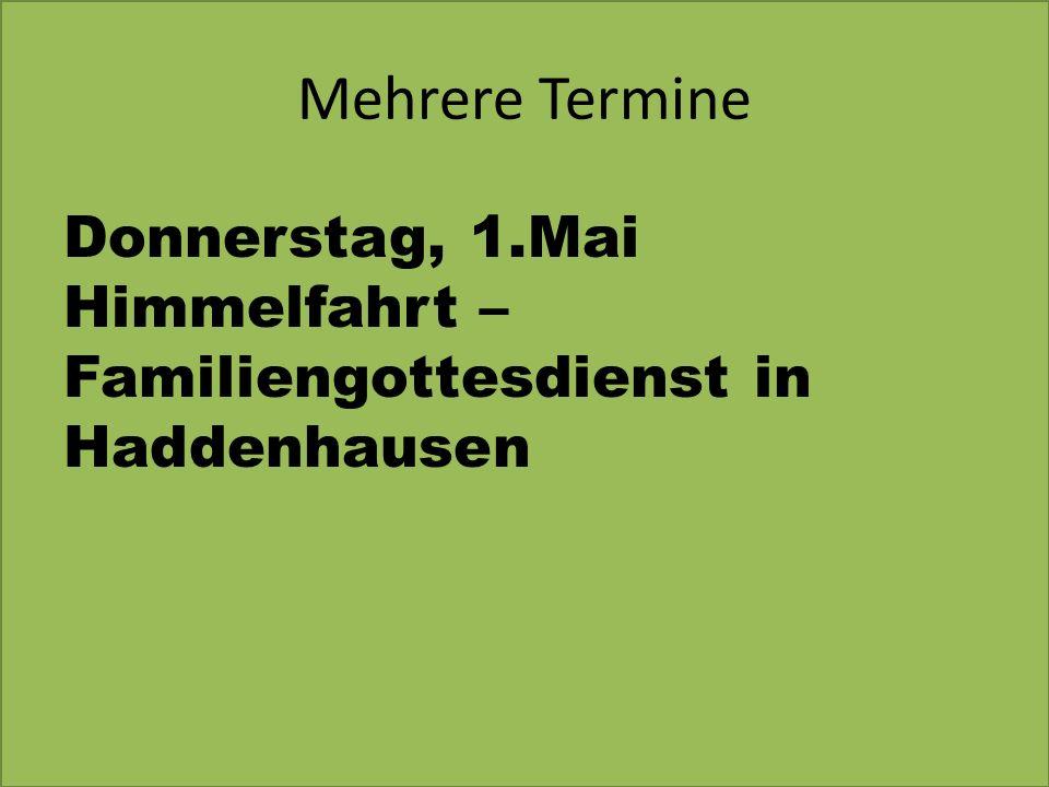 Mehrere Termine Donnerstag, 1.Mai Himmelfahrt – Familiengottesdienst in Haddenhausen