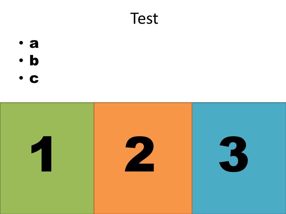 Test a b c 1 2 3