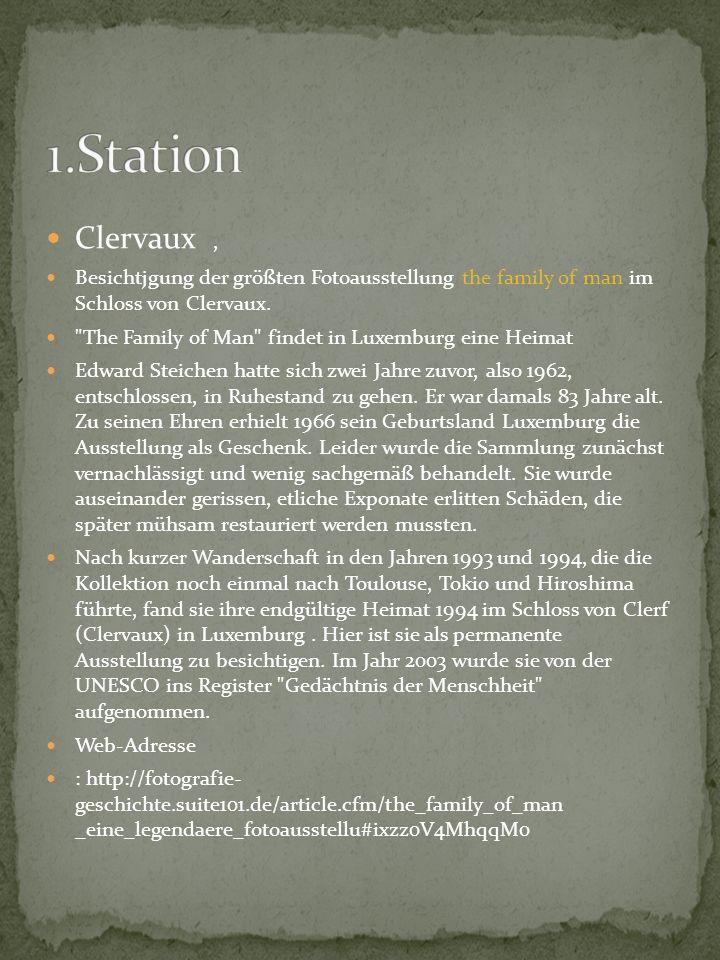 1.Station Clervaux , Besichtjgung der größten Fotoausstellung the family of man im Schloss von Clervaux.
