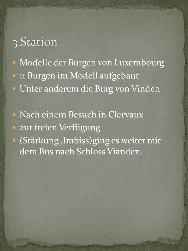 3.Station Modelle der Burgen von Luxembourg