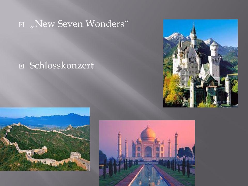 """""""New Seven Wonders Schlosskonzert"""