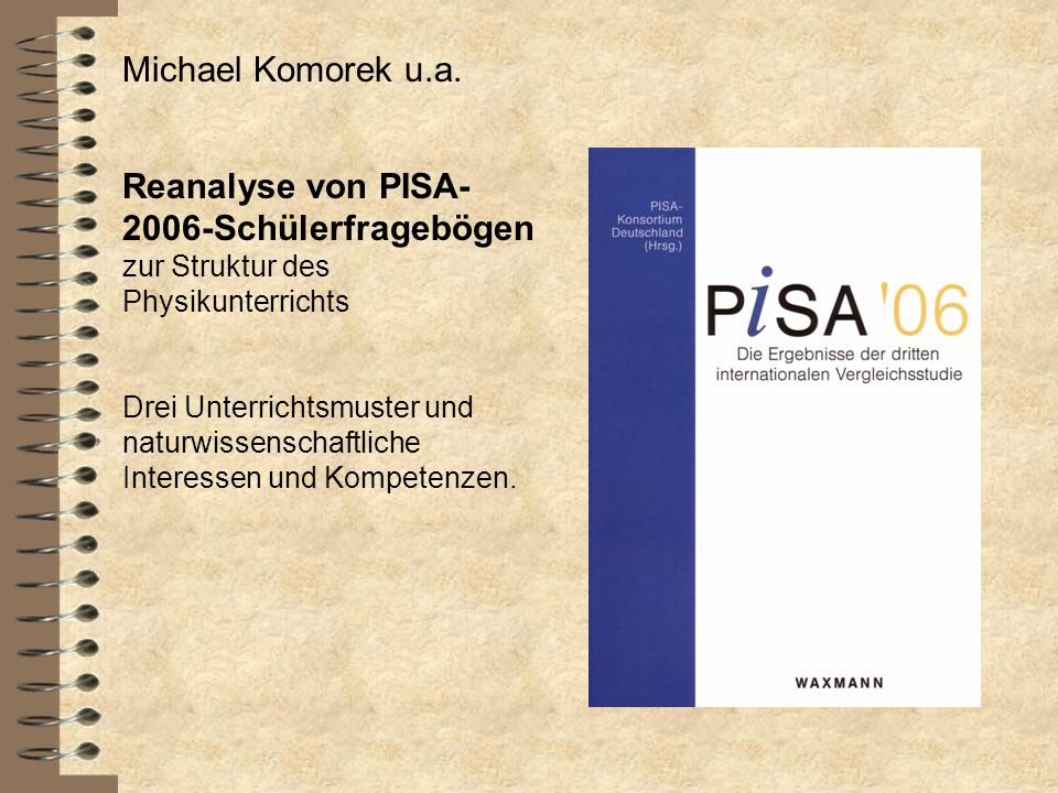 Michael Komorek u.a. Reanalyse von PISA-2006-Schülerfragebögen zur Struktur des Physikunterrichts.
