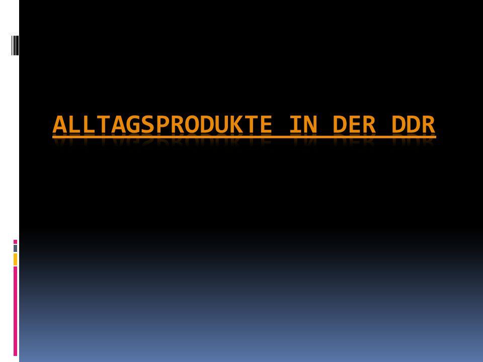 Alltagsprodukte in der DDR