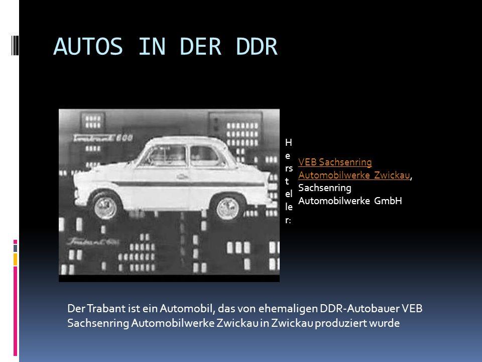 AUTOS IN DER DDR Hersteller: VEB Sachsenring Automobilwerke Zwickau, Sachsenring Automobilwerke GmbH.