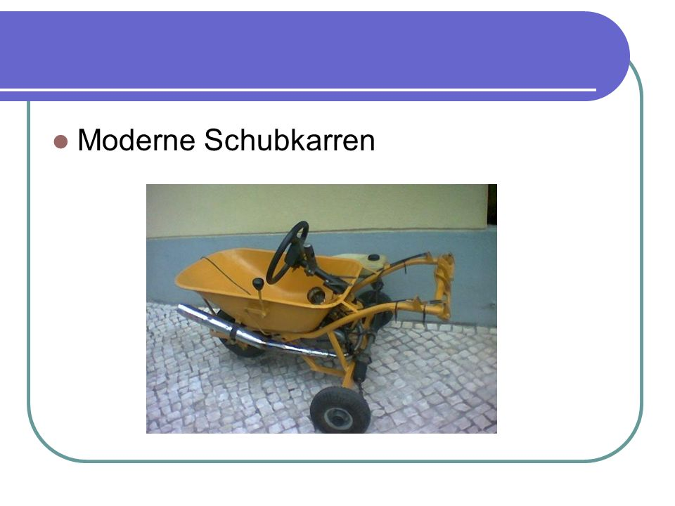 Moderne Schubkarren