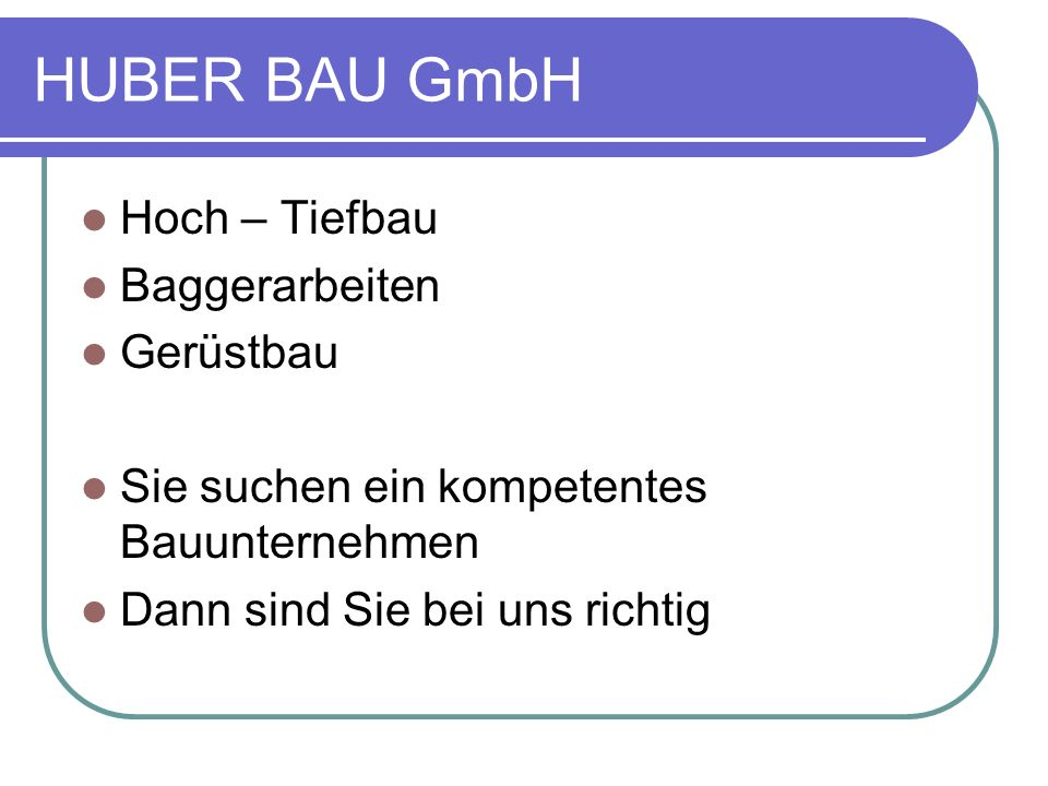 HUBER BAU GmbH Hoch – Tiefbau Baggerarbeiten Gerüstbau