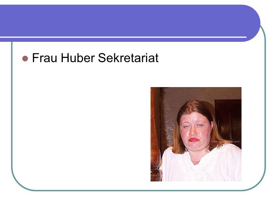 Frau Huber Sekretariat
