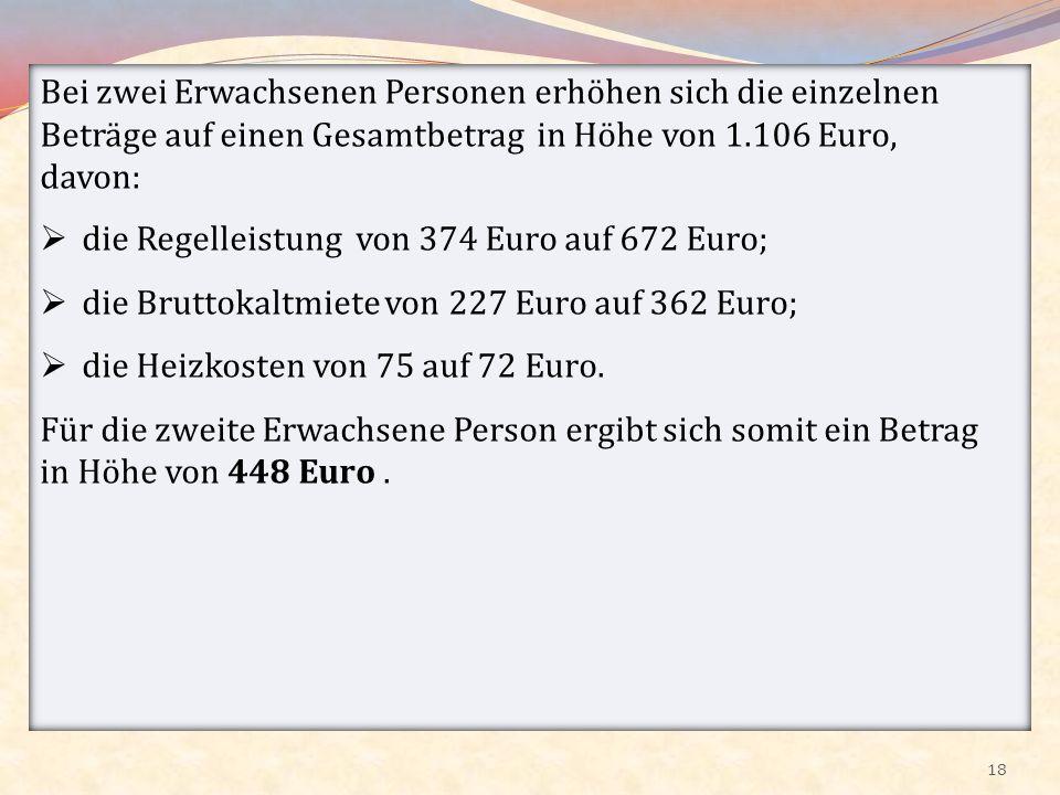 Bei zwei Erwachsenen Personen erhöhen sich die einzelnen Beträge auf einen Gesamtbetrag in Höhe von 1.106 Euro,