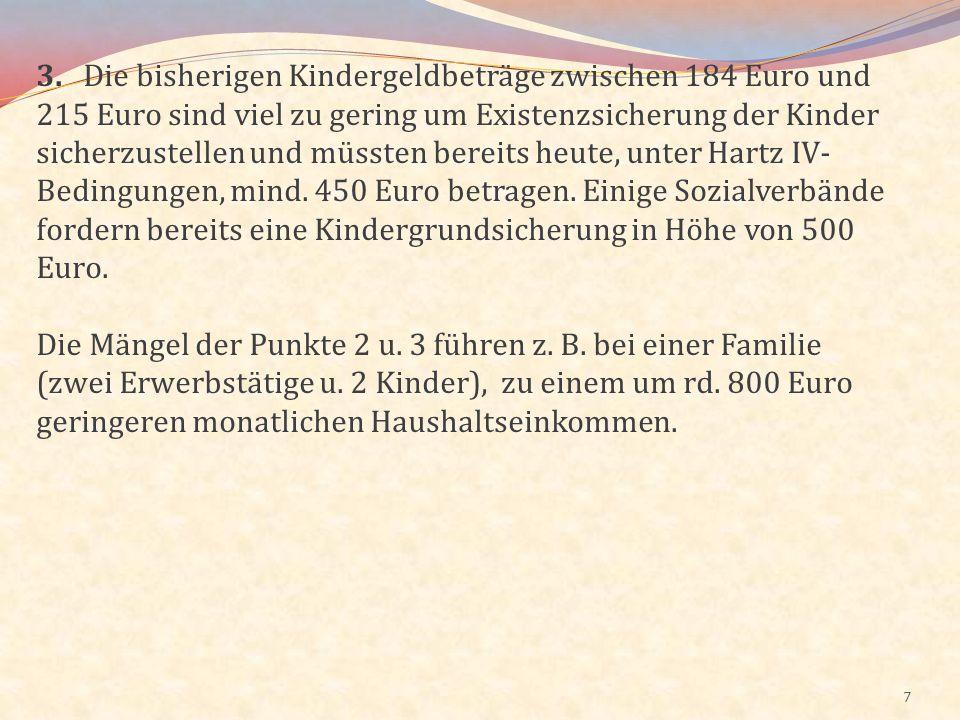 3. Die bisherigen Kindergeldbeträge zwischen 184 Euro und