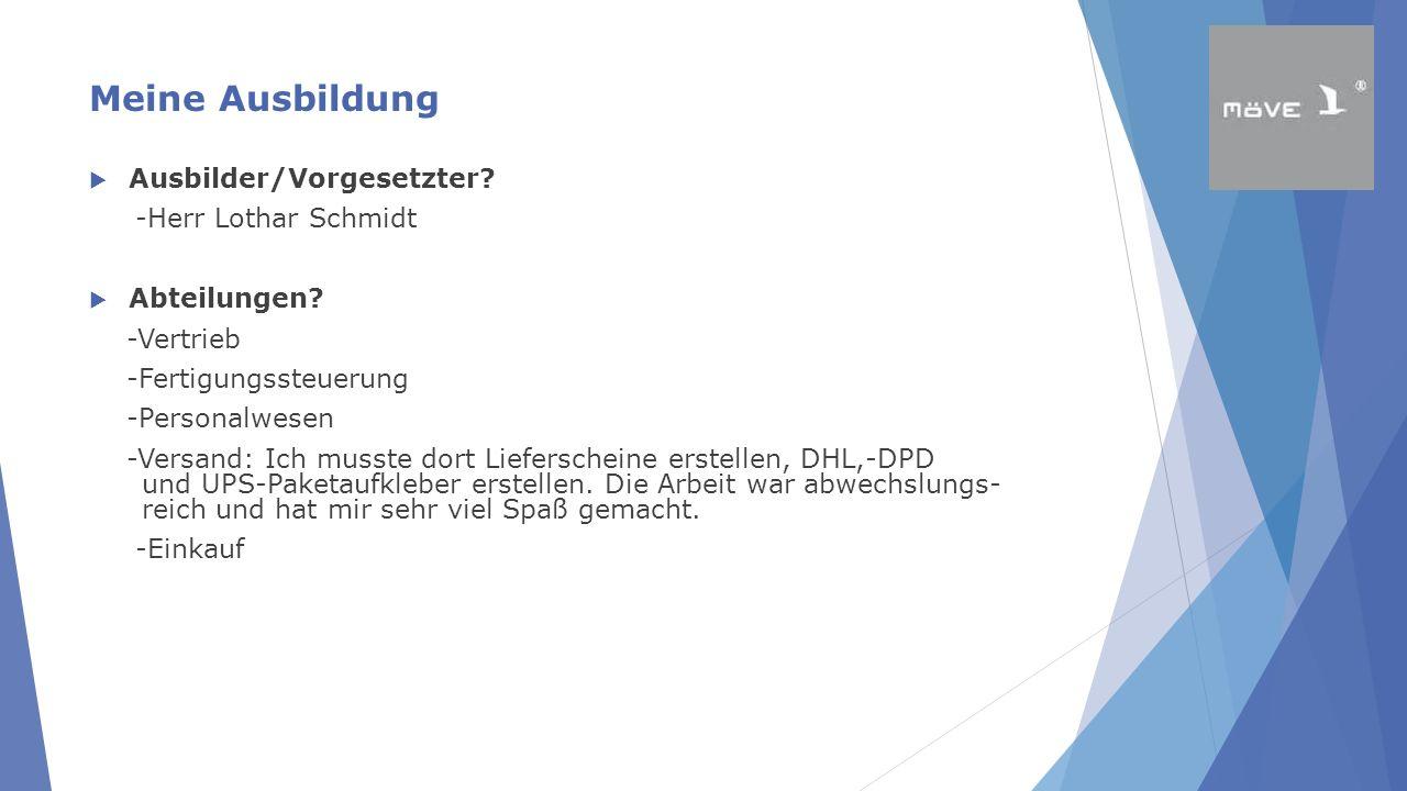 Meine Ausbildung Ausbilder/Vorgesetzter -Herr Lothar Schmidt