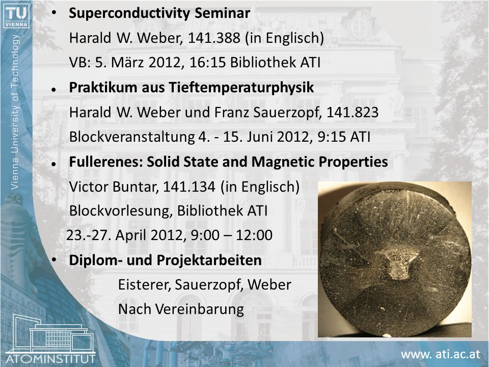 Superconductivity Seminar Harald W. Weber, 141.388 (in Englisch)
