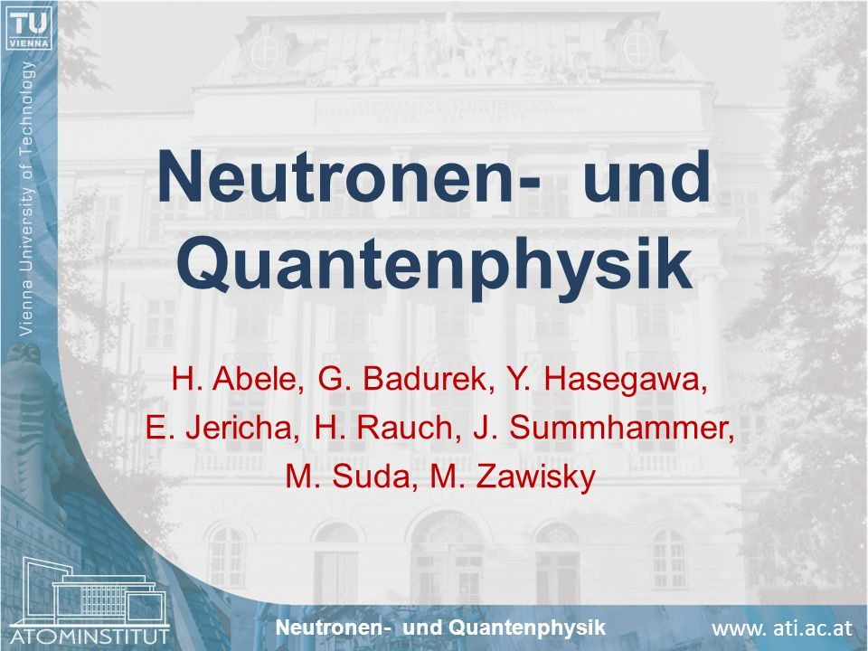 Neutronen- und Quantenphysik