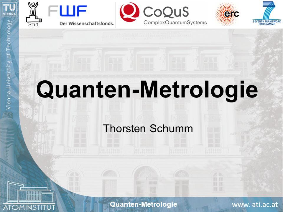 Start Quanten-Metrologie Thorsten Schumm Quanten-Metrologie