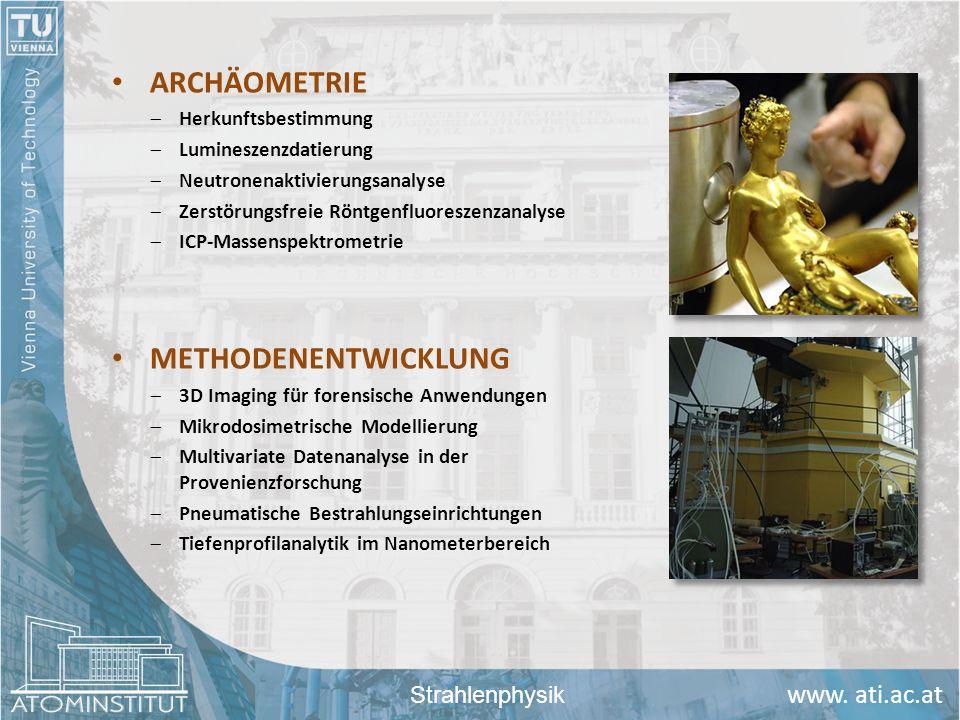 ARCHÄOMETRIE METHODENENTWICKLUNG Strahlenphysik Herkunftsbestimmung