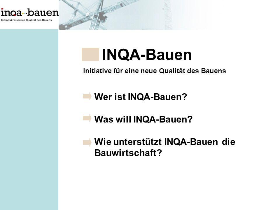 INQA-Bauen Wer ist INQA-Bauen Was will INQA-Bauen