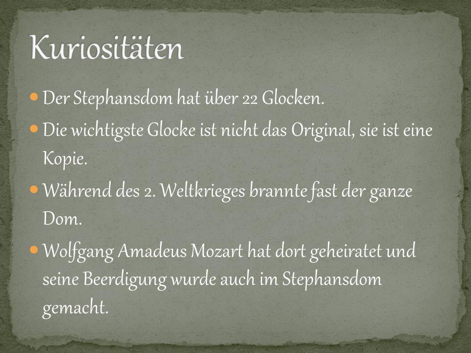 Kuriositäten Der Stephansdom hat über 22 Glocken.