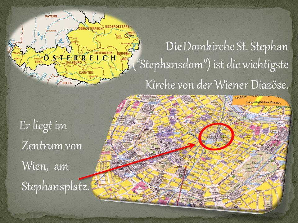 Die Domkirche St. Stephan ( Stephansdom ) ist die wichtigste