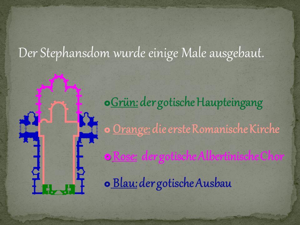 Der Stephansdom wurde einige Male ausgebaut.