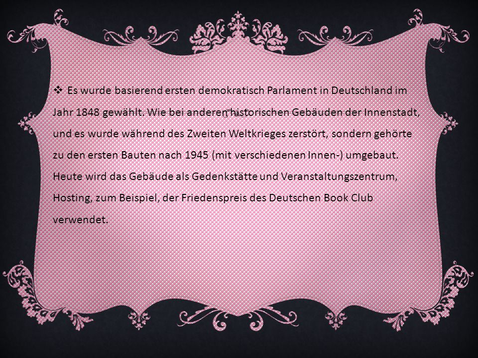 Es wurde basierend ersten demokratisch Parlament in Deutschland im Jahr 1848 gewählt.