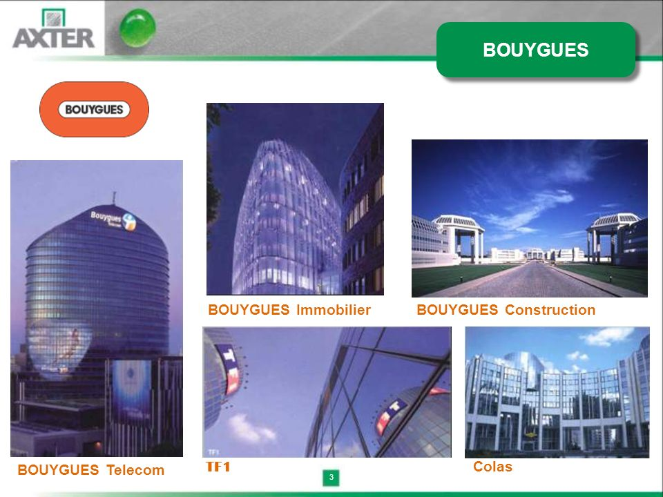 BOUYGUES BOUYGUES Immobilier BOUYGUES Construction BOUYGUES Telecom