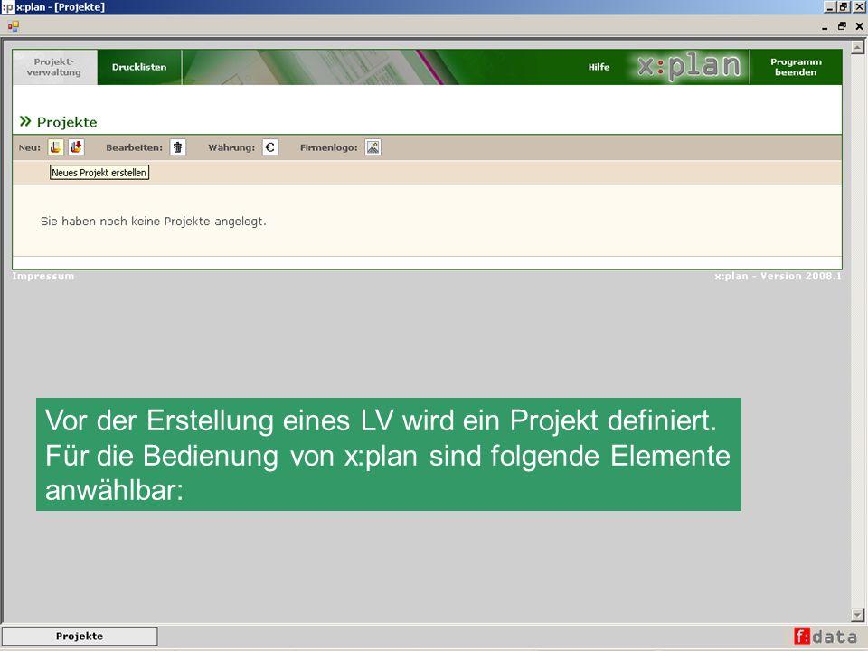 Vor der Erstellung eines LV wird ein Projekt definiert.