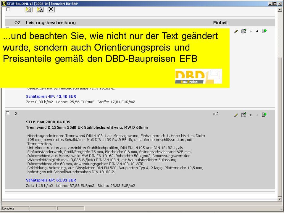 ...und beachten Sie, wie nicht nur der Text geändert wurde, sondern auch Orientierungspreis und Preisanteile gemäß den DBD-Baupreisen EFB