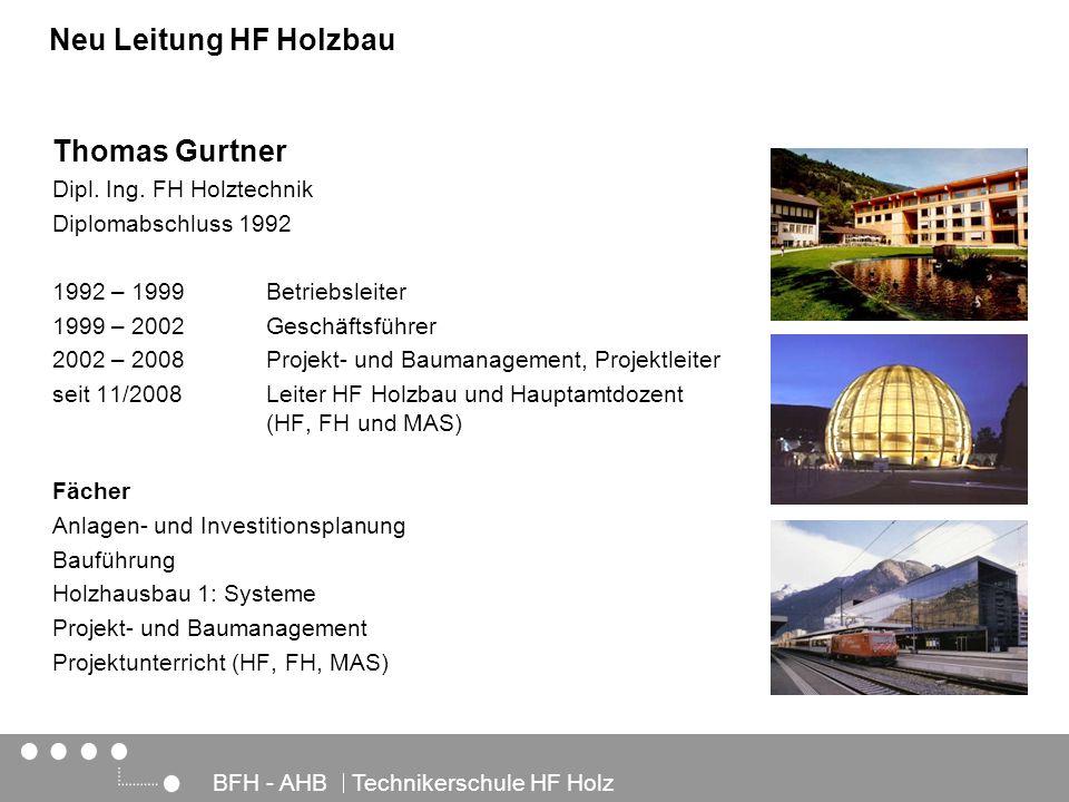 Neu Leitung HF Holzbau Thomas Gurtner Thomas Gurtner vorstellen
