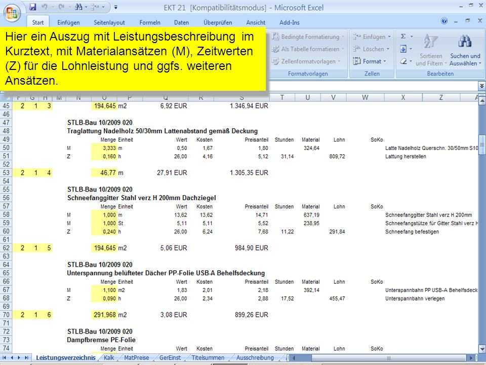 Hier ein Auszug mit Leistungsbeschreibung im Kurztext, mit Materialansätzen (M), Zeitwerten (Z) für die Lohnleistung und ggfs.