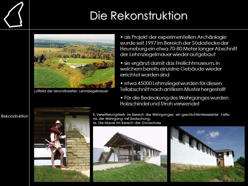 Die Rekonstruktion Lage. Erforschung. Ausgrabung. Chronologie. frühere Bauweise. Lehmmauer. Herstellung.