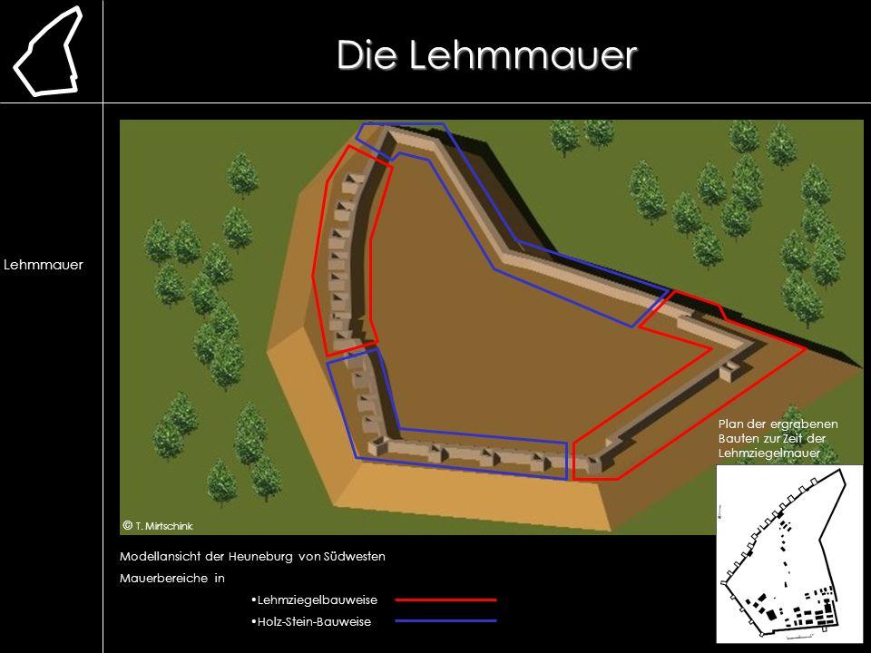 Die Lehmmauer Lage. Erforschung. Ausgrabung. Chronologie. frühere Bauweise. Lehmmauer. Herstellung.