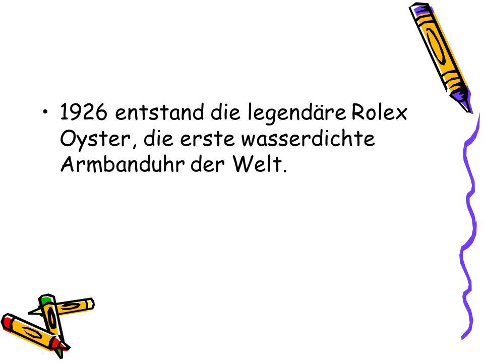1926 entstand die legendäre Rolex Oyster, die erste wasserdichte Armbanduhr der Welt.