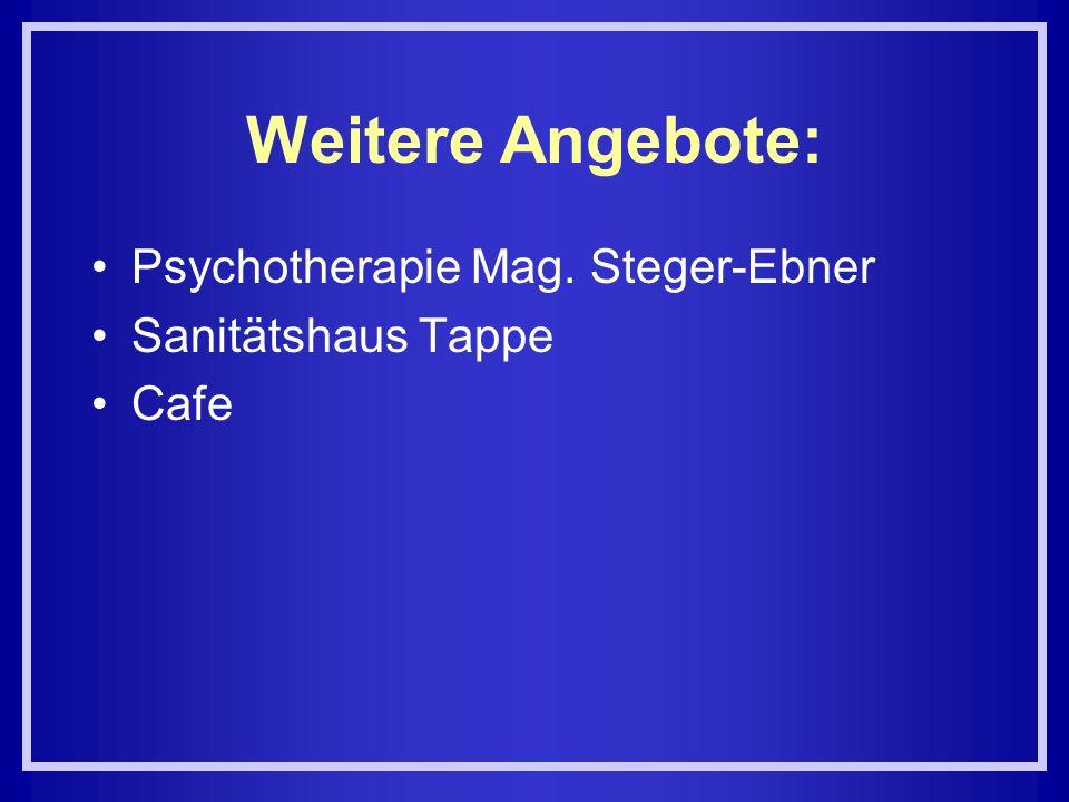 Weitere Angebote: Psychotherapie Mag. Steger-Ebner Sanitätshaus Tappe