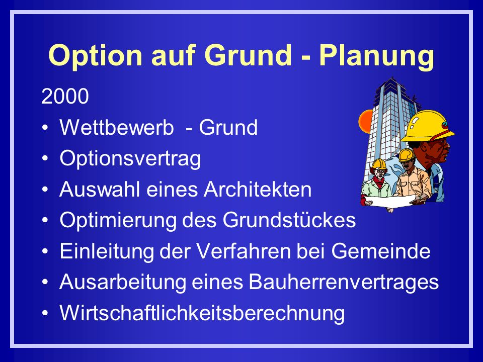 Option auf Grund - Planung