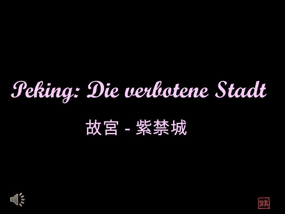 Peking: Die verbotene Stadt