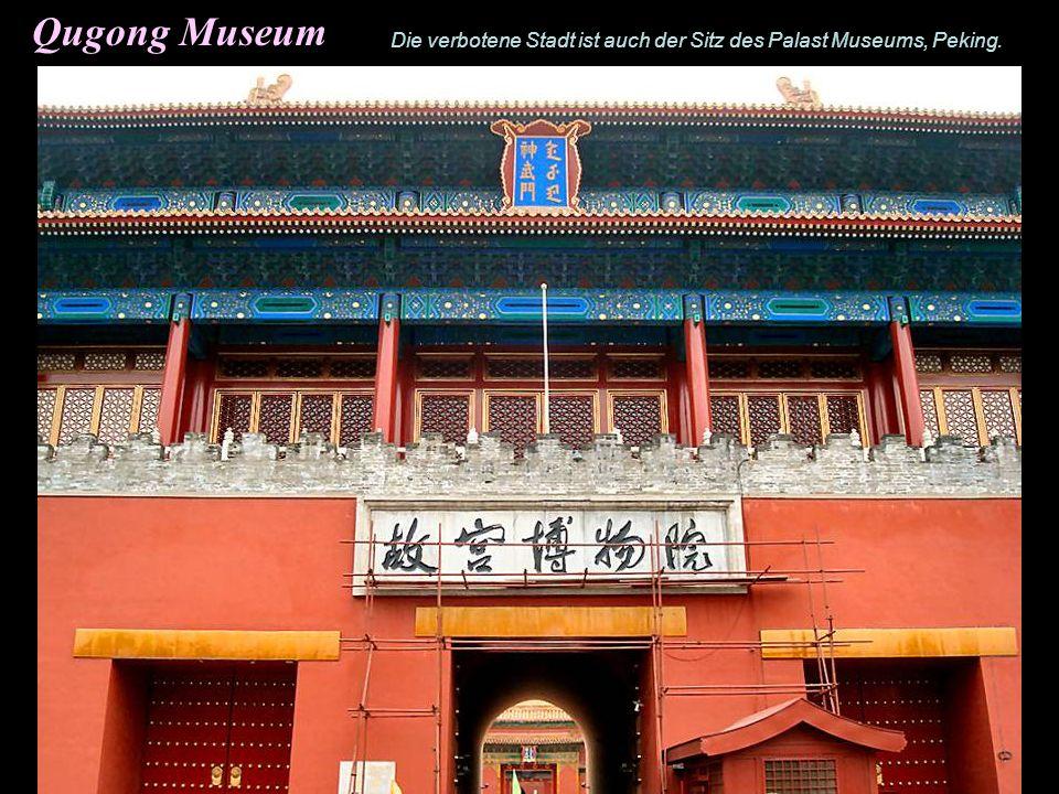 Qugong Museum Die verbotene Stadt ist auch der Sitz des Palast Museums, Peking.