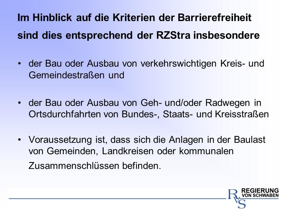 Im Hinblick auf die Kriterien der Barrierefreiheit sind dies entsprechend der RZStra insbesondere
